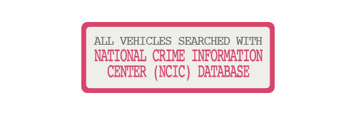 All vehicles searched with National Crime Information Center Database